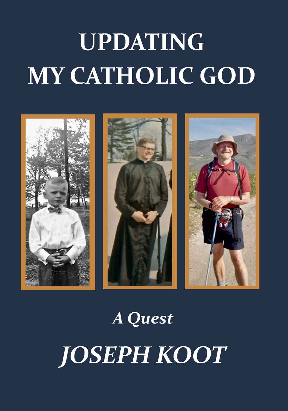 Updating My Catholic God: A Quest by Joseph Koot [book cover]